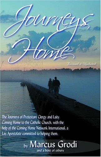 Marcus Grodi Journeys Home Revised And Upd
