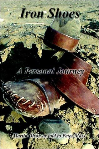 Martin Olson Iron Shoes A Personal Journey
