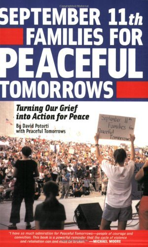 David Potorti September 11th Families For Peaceful Tomorrows Turning Our Grief Into Action For Peace