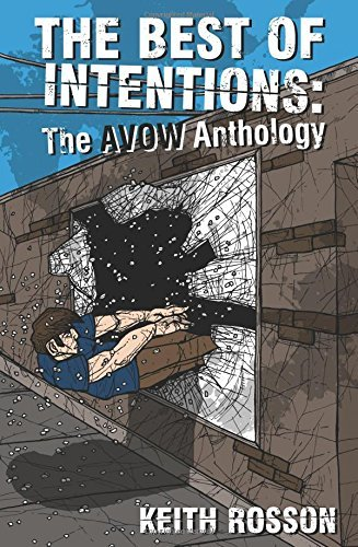 Keith Rosson The Best Of Intentions The Avow Anthology