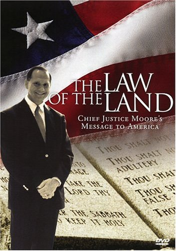 Roy Moore Law Of The Land (revised Edition) The Chief Justice Moore's Message To America Expand