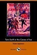 Victor Ii Appleton Tom Swift In The Caves Of Ice Or The Wreck Of Th