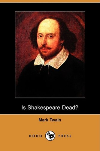 Mark Twain Is Shakespeare Dead? (dodo Press)