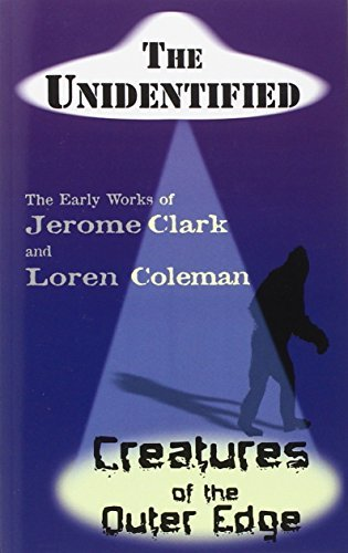 Jerome Clark The Unidentified & Creatures Of The Outer Edge