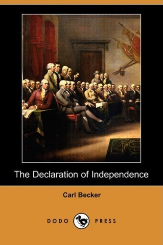 Carl Becker The Declaration Of Independence A Study On The History Of Political Ideas (dodo P