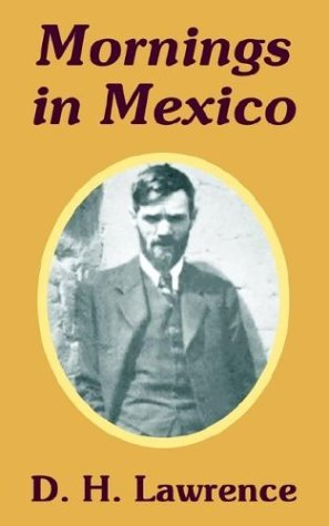 D. H. Lawrence Mornings In Mexico
