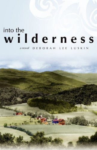 Deborah Lee Luskin Into The Wilderness