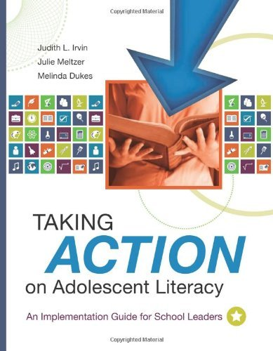 Judith L. Irvin Taking Action On Adolescent Literacy An Implementation Guide For School Leaders