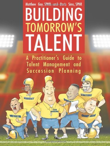 Doris Sims Building Tomorrow's Talent A Practitioner's Guide To Talent Management And S