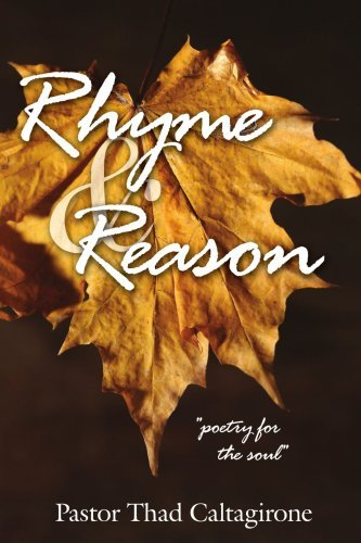 Pastor Thad Caltagirone Rhyme And Reason Poetry For The Soul
