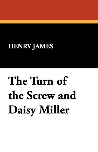 James Henry Jr. The Turn Of The Screw And Daisy Miller