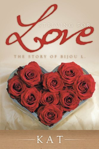 Kat Striving For Love The Story Of Bijou L.