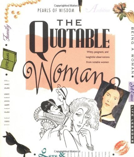 Running Press Quotable Woman The Witty Poignant And Insightful Observations From