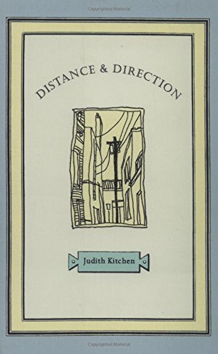 Judith Kitchen Distance And Direction
