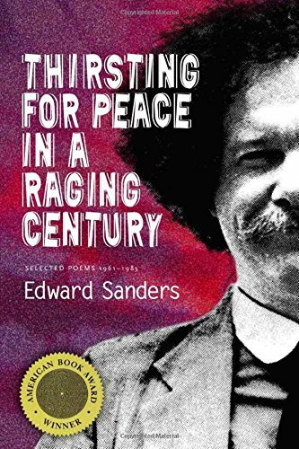 Edward Sanders Thirsting For Peace In A Raging Century Selected Poems 1961 1985 New Revised