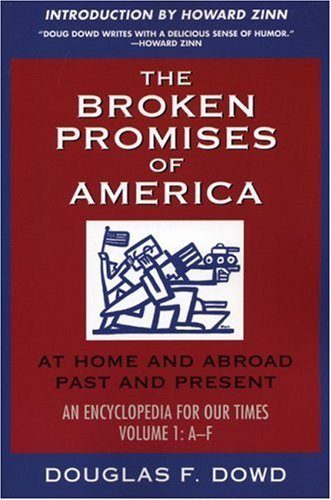 "Douglas Fitzgerald Dowd The Broken Promises Of ""america"" Volume 1 At Home And Abroad Past And Present An Encyclop"