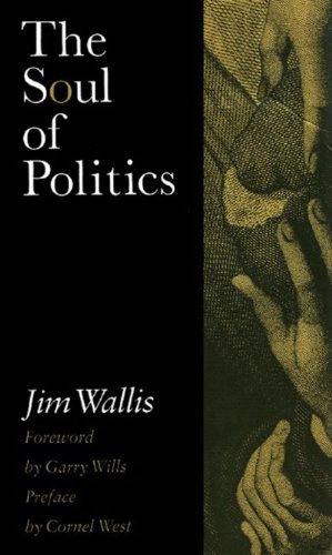 Jim Wallis The Soul Of Politics A Practical And Prophetic Vision For Change Revised