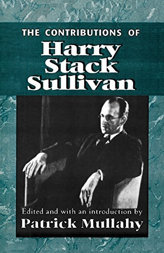 Patrick Mullahy Contributions Of Harry Stack Sullivan