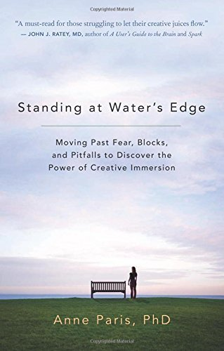 Anne Paris Standing At Water's Edge Moving Past Fear Blocks And Pitfalls To Discove