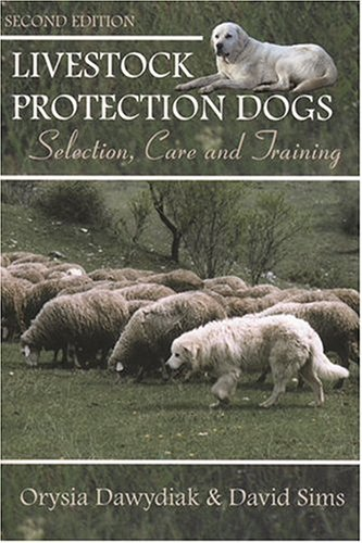 Orysia Dawydiak Livestock Protection Dogs Selection Care And Training 0002 Edition;