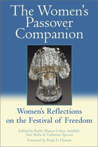 Sharon Anisfeld The Women's Passover Companion Women's Reflections On The Festival Of Freedom