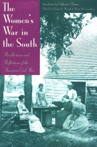Martin Harry Greenberg The Women's War In The South Recollections And Reflections Of The American Civ