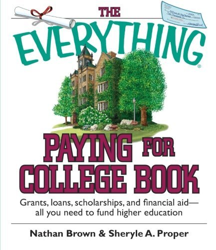 Nathan Brown The Everything Paying For College Book Grants Loans Scholarships And Financial Aid