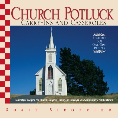 Susie Siegfried Church Potluck Carry Ins And Casseroles