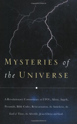 C. J. C. Mysteries Of The Universe A Revolutionary Commentary On Ufos Aliens Angel