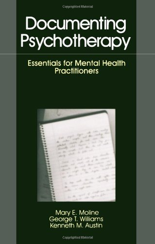Mary E. Moline Documenting Psychotherapy Essentials For Mental Health Practitioners