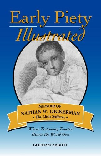 Gorham Abbott Early Piety Illustrated Memoir Of Nathan W. Dickerman The Little Suffere
