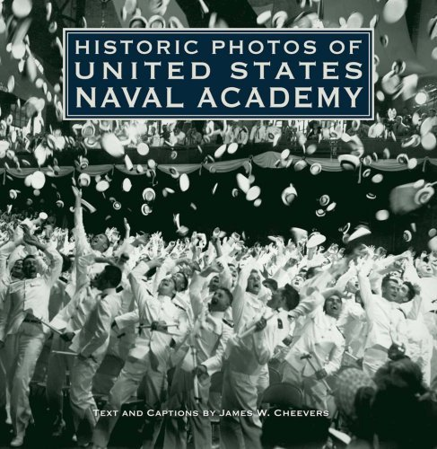 James W. Cheevers Historic Photos Of United States Naval Academy