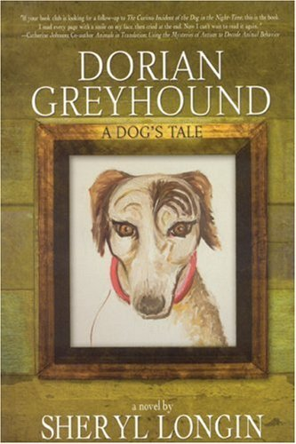 Sheryl Longin Dorian Greyhound A Dog's Tale