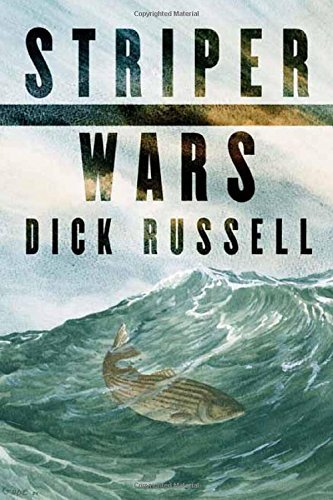 Dick Russell Striper Wars An American Fish Story