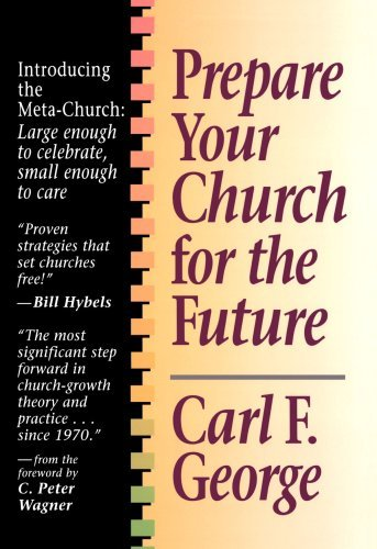 Carl F. George Prepare Your Church For The Future