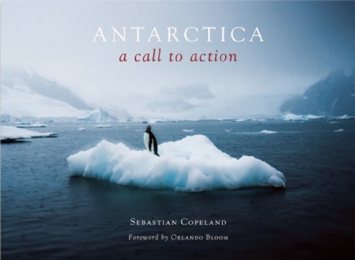 Sebastian Copeland Antarctica A Call To Action