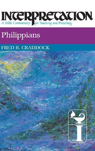 Fred B. Craddock Philippians Interpretation A Bible Commentary For Teaching A