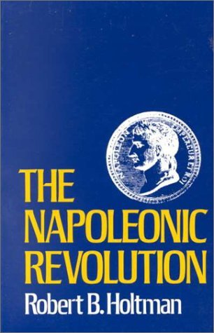 Robert B. Holtman The Napoleonic Revolution