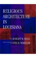Robert W. Heck Religious Architecture In Louisiana