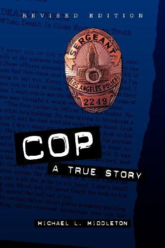 Michael Middleton Cop Cop A True Story A True Story Revised