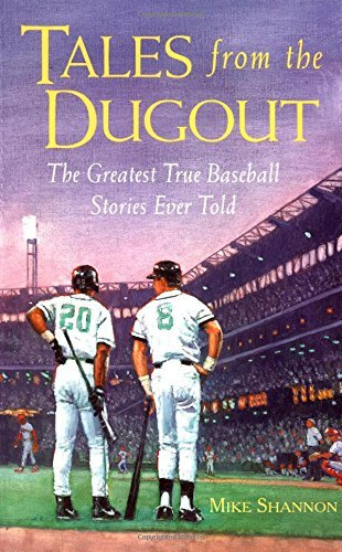 Mike Shannon Tales From The Dugout The Greatest True Baseball Stories Ever Told
