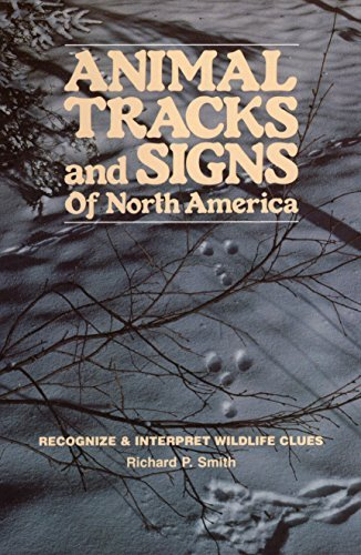 Richard P. Smith Animal Tracks & Signs Of North America