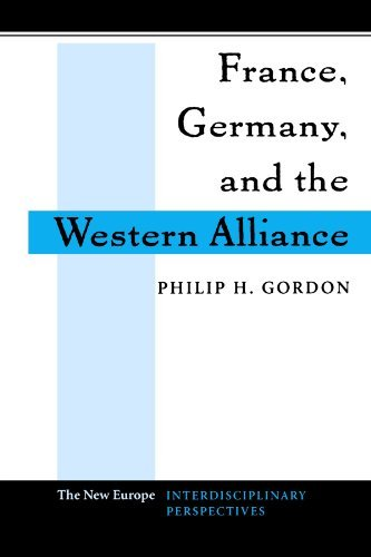 Philip H. Gordon France Germany And The Western Alliance