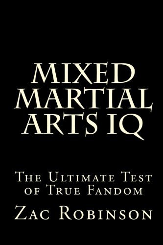 Zac Robinson Mixed Martial Arts Iq The Ultimate Test Of True Fandom