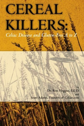 Dr Ron Hoggan Cereal Killers Celiac Disease And Gluten Free A To Z