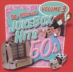 Ulitimate Jukebox Hits Of The 50s Vol 3 Ulitimate Jukebox Hits Of The 50s Vol. 3