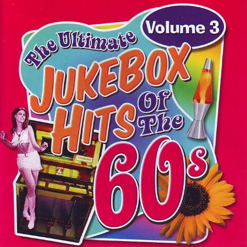Ultimate Jukebox Hits Of The 60s Vol 3 Ultimate Jukebox Hits Of The 60s Vol. 3
