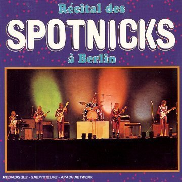 Spotnicks Live In Berlin 1974 Import Eu