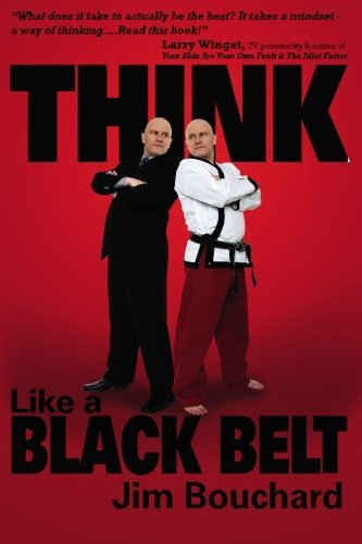 Jim Bouchard Think Like A Black Belt