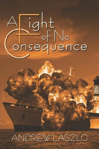 Andrew Laszlo A Fight Of No Consequence